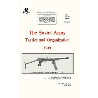 The Soviet Army - Tactics and Organization 1949 by War Office - 978184