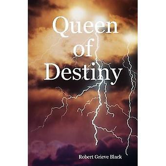 Queen of Destiny door Robert Grieve Black - 9781847534576 Boek