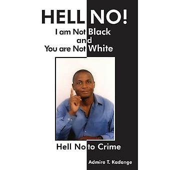 Hölle Nein! I Am Not Black and You Are Not White: Hell No to Crime