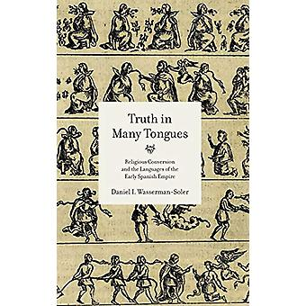 Truth in Many Tongues - Religious Conversion and the Languages of the