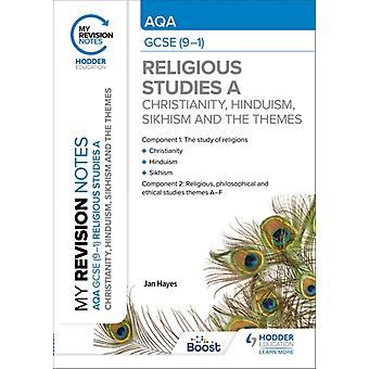 Min revision noterar AQA GCSE 91 Religious Studies Specification A Christianity Hinduism Sikhism and the Religious Philosophical and Ethical Themes av Jan Hayes