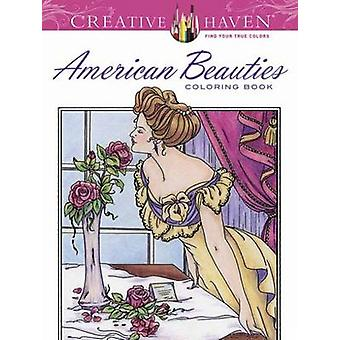 Creative Haven American Beauties Coloring Book by Schmidt & Carol