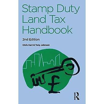 The Stamp Duty Land Tax Handbook by Chris Hart & Tony Johnson