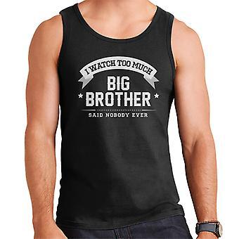 Ich sehe zuviel Big Brother sagte niemand jemals Herren Weste