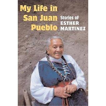 Mein Leben in San Juan Pueblo - Geschichten Esther Martinez von Esther Mart