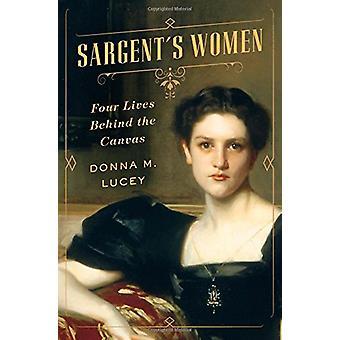 Mulheres de Sargent - quatro vidas por trás da lona por Donna M. Lucey - 978