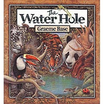 The Water Hole by Graeme Base - Graeme Base - 9780810945685 Book