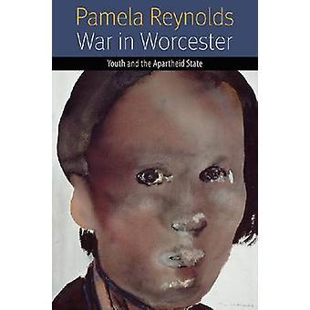Krieg in Worcester - Jugend und den Apartheid-Staat von Pamela Reynolds-