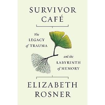 Überlebende Cafe - das Vermächtnis des Traumas und das Labyrinth der Erinnerung von El
