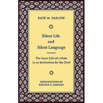 Silent Life and Silent Language - The Inner Life of a Mute in an Inst