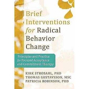 Brief Interventions for Radical Behavior Change - Principles and Pract