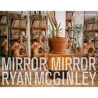 Ryan McGinley - Mirror Mirror by Ryan McGinley - Mirror Mirror - 978084