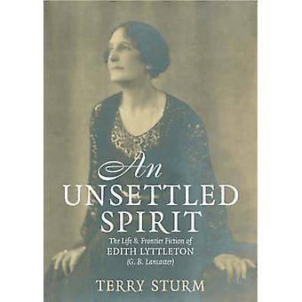 An Unsettled Spirit - The Life and Frontier Fiction of Edith Lyttelton