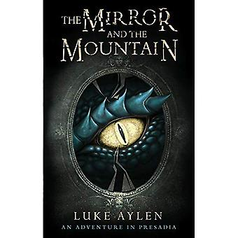 The Mirror and the Mountain:�An Adventure in Presadia