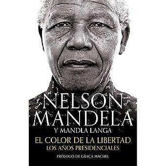 El Color de la Libertad: Los Aos Presidenciales� / Dare Not Linger: The Presidential Years: Los Aos Presidenciales