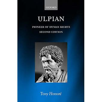 Ulpian Pioneer of Human Rights by Honore & Tony