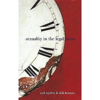 Sexuality in the Legal Arena by Stychin & Carl