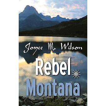 Rebel Montana by Wilson & Joyce M.