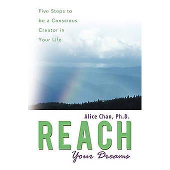 Raggiungere i tuoi sogni e cinque passi per essere un creatore consapevole della tua vita da dottore di Chan & Alice
