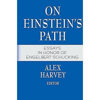 On Einsteins Path by Edited by Alex Harvey
