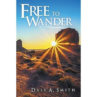 Free to Wander by Smith & Dale a.