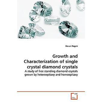Wachstum und Charakterisierung von monokristallinem Diamant-Kristalle von Regmi & Murari