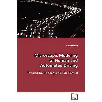 Mikroskopiske modellering af menneskelige og automatisk kørsel af Kesting & Arne