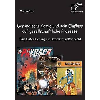 Der Indische Comic Und Sein Einfluss Auf Gesellschaftliche Prozesse Eine Untersuchung Aus Soziokultureller Sicht by Otto & Martin