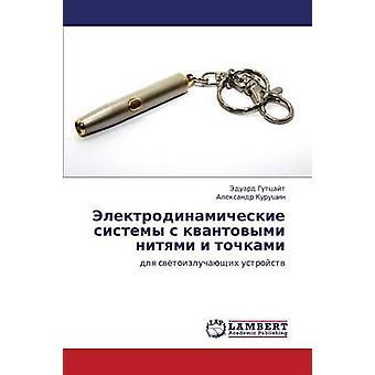 Elektrodinamicheskie Sistemy S Kvantovymi Nityami ik Tochkami door Guttsayt Eduard