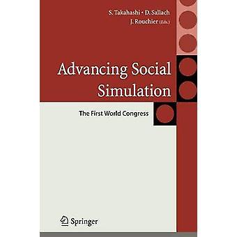 Advancing Social Simulation The First World Congress by Takahashi & Shingo