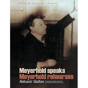 Meyerhold SpeaksMeyerhold Rehearses Gladkov & アレクサンドル
