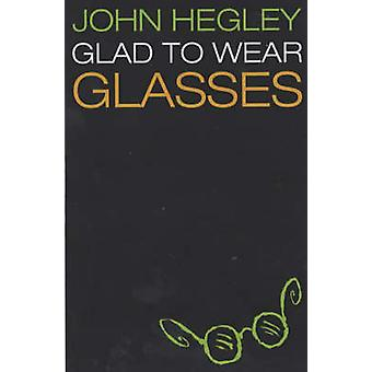 Glad to Wear Glasses (New edition) by John Hegley - 9780233050355 Book