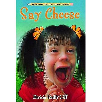 Say  -Cheese - by Patricia Reilly Giff - Blanche Sims - 9780440476399 B