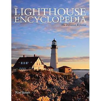 Lighthouse Encyclopedia - The Definitive Reference (2nd Revised editio