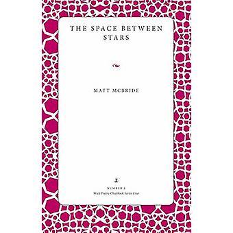 The Space Between Stars by Matt McBride - 9780873389075 Book