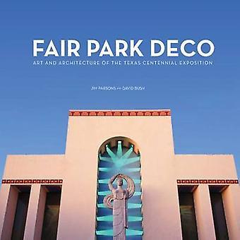 Fair Park Deco - Art and Architecture of the Texas Centennial Expositi