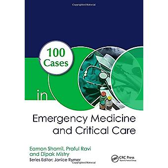 100 Cases in Emergency Medicine and Critical Care - First Edition by