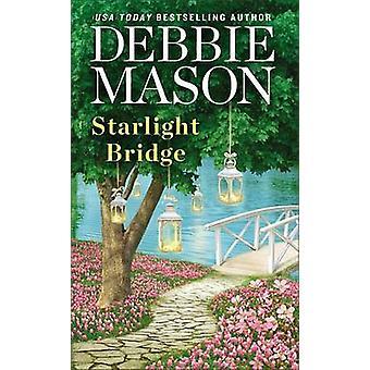 Starlight Bridge by Debbie Mason - 9781455537228 Book