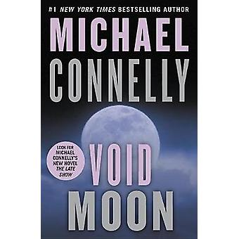 Void Moon by Michael Connelly - 9781478948254 Book