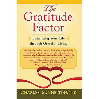 The Gratitude Factor - Enhancing Your Life Through Grateful Living by