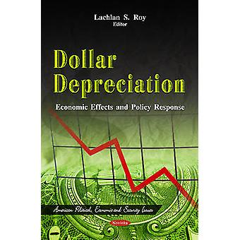 Dollar Depreciation - Economic Effects & Policy Response by Lachlan S.