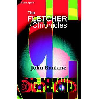 The Fletcher Chronicles by John Rankine - 9781904073284 Book