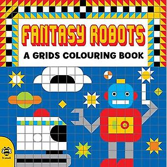 Fantasy Robots by Clare Beaton - 9781909767799 Book
