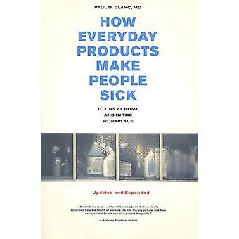 How Everyday Products Make People Sick - Toxins at Home and in the Wor