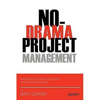 إدارة المشروع لا-دراما-تجنب المشاكل يمكن التنبؤ بها لمشاريع