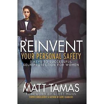 Reinventare la vostra sicurezza - 3 chiavi a successo autoprotezione f