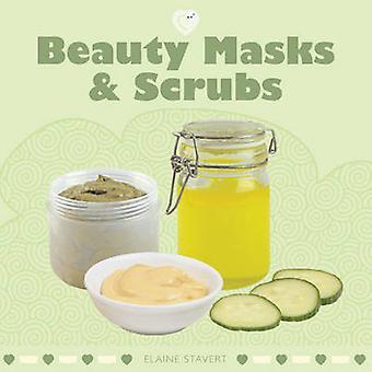 Beauty Masks & Scrubs by Elaine Stavert - 9781861086921 Book
