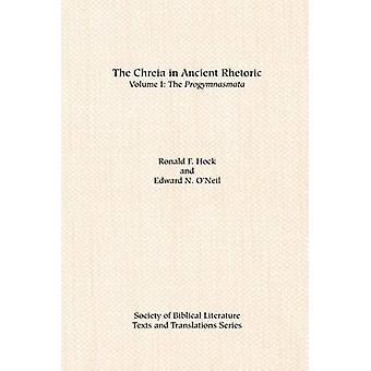 The Chreia in Ancient Rhetoric Volume I The Progymnasmata by Hock & Ronald F.