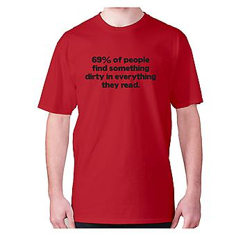 Mens funny rude t-shirt slogan tee offensive hilarious - 69% of people find something dirty in everything they read