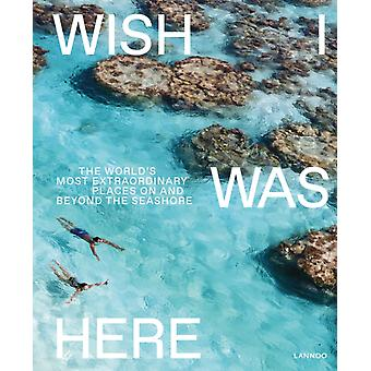 Wish I Was Here by Sebastian Bedaux